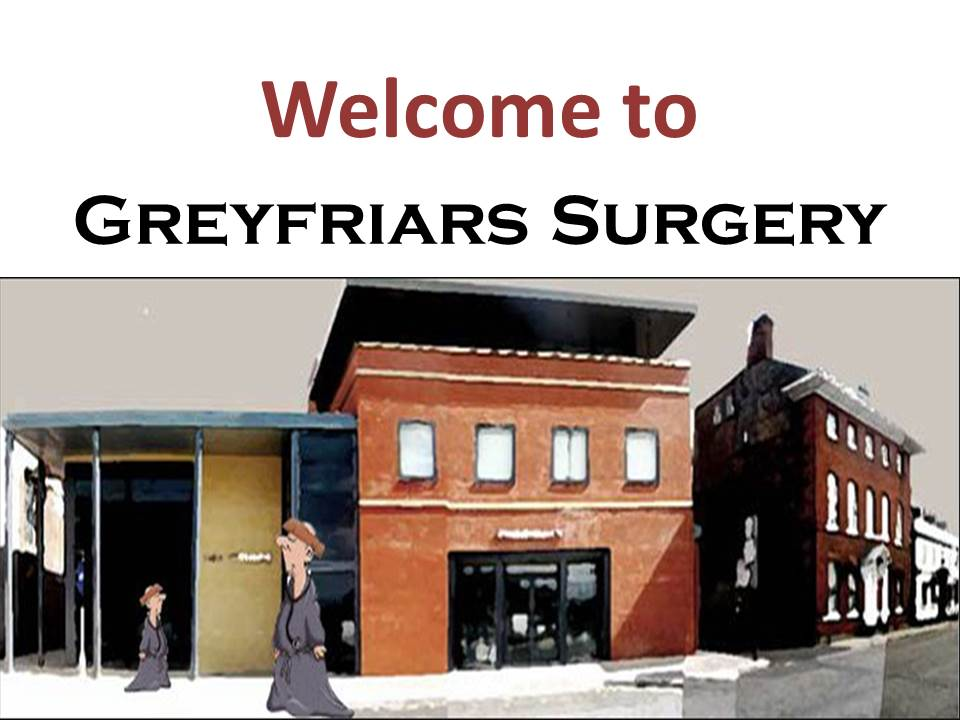 Welcome to Greyfriars Surgery alongside a picture of the surgery